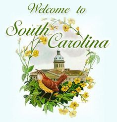 """Welcome To South Carolina ~ """"Smiling Faces, Beautiful Places"""
