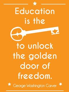 """""""Education is the key to unlock the golden door of freedom."""" - George Washington Carver #education #onlinetuition #onlinetutors"""
