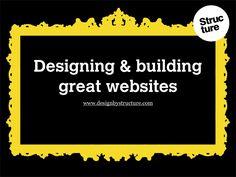 designing-building-great-websites-1043388 by John Galpin via Slideshare