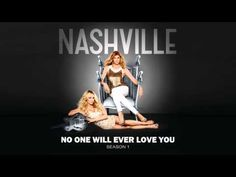 Nashville - 1x2 - No One Will Ever Love You (LIVE Nashville Cast Version) [Full HQ Song] HD