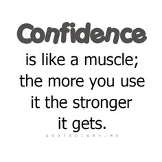 Confidence quote.. I love this! I could use some confidence lol.