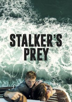 Watch Stalker's Prey (2017) Full Movie HD Free Download