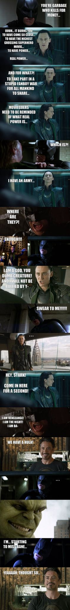 The Avengers - Loki vs The Dark Knight Part - this is pretty funny.