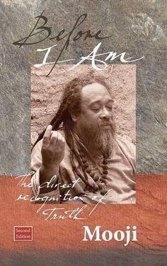 Before I Am, Second Edition by Mooji https://www.amazon.com/dp/1908408138/ref=cm_sw_r_pi_dp_x_XhQdybB83JXQX