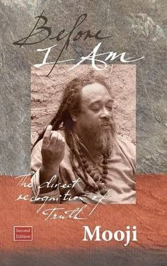 Before I Am, Second Edition by Mooji https://www.amazon.com/dp/1908408138/ref=cm_sw_r_pi_dp_x_XhQdybB83JXQX