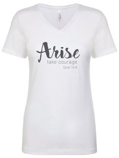 PRE-ORDER Arise Take Courage Vintage Tee in White / Light Grey.....Christian Graphic tee, Graphic t-shirt, Inspirational, Workout Top
