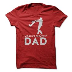 Worlds Greatest Dad T Shirt, Hoodie, Tee Shirts ==► Shopping Now!