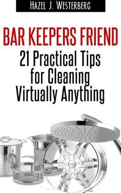 Bar Keepers Friend: 21 Practical Tips for Cleaning Virtually Anything Diy Household Tips, Diy Cleaning Products, Cleaning Hacks, Organizing Tips, Organization Hacks, Bar Keepers Friend, Sparkling Clean, Homekeeping, Cleaners Homemade