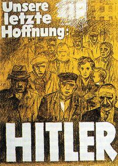 1932-our-last-hope-hitler-germany.jpg 468×660 pixels seems like Trump poster.