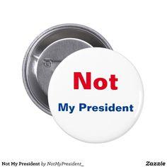 $3.80 Not My President Pinback Button