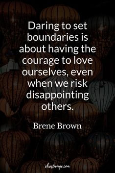 Brene Brown Quote on setting boundaries: Daring to set boundaries is about having the courage to love ourselves, even when we risk disappointing others. Quote about boundaries. Learn how to set stronger boundaries for yourself! #relationships #boundaries #personalgrowth #selfcare #selflove #empowerment #quote #quoteoftheday #quotable #quotestoliveby #quoting #quotes #quotesoftheday Quotes For Kids, Quotes To Live By, Self Compassion Quotes, Boundaries Quotes, Brene Brown Quotes, Setting Boundaries, Self Love Quotes, Get To Know Me, Be Kind To Yourself