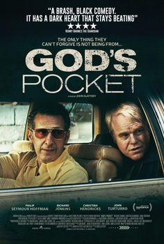 God's Pocket Movie Poster. Top 3 movie of 2014!  PS Hoffman's last Great movie