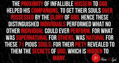 The proximity of infallible Hussein to God, is so wonderful that it makes any proximate soul to infallible Hussein immortal.