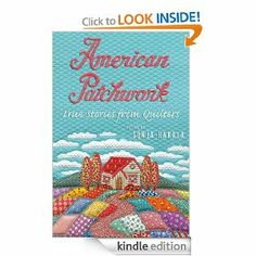 Amazon.com: American Patchwork: True Stories from Quilters eBook: Sonja Hakala: Books