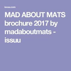 MAD ABOUT MATS  brochure 2017 by madaboutmats - issuu