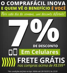 Cupom de desconto de 7% em todos os aparelhos celulares do site somente hoje até meia noite. E ainda tem frete grátis nas compras acima de R$399.
