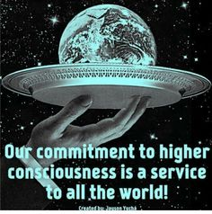 Our commitment to higher consciousness is a service to All the World ⊰❁⊱ Higher State Of Consciousness, Collective Consciousness, We Are All Connected, Love Energy, Spiritual Teachers, New Earth, Quantum Physics, Affirmations, Spirituality