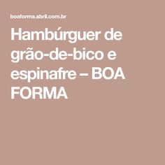 Hambúrguer de grão-de-bico e espinafre – BOA FORMA