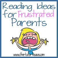 Reading Ideas for Frustrated Parents...a Fantastic site/handout to give to every parent!