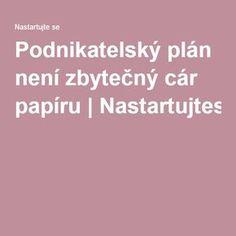 Podnikatelský plán není zbytečný cár papíru|Nastartujtese.cz