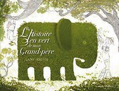 L'histoire en vert de mon grand-père de Lane Smith http://www.amazon.fr/dp/207064393X/ref=cm_sw_r_pi_dp_9tDxub0M9WXRK