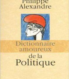 Dictionnaire Amoureux De La Politique PDF