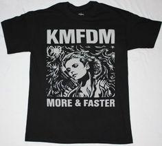 KMFDM-MORE-amp-FASTER-INDUSTRIAL-KRAUT-MDFMK-EXCESSIVE-FORCE-NEW-BLACK-T-SHIRT