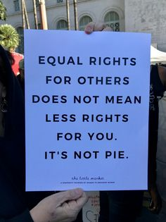 Equal rights for others does not mean less rights for you. It's not pie. Equal rights for others does not mean less rights for you. It's not pie. The Words, Protest Signs, Protest Posters, Protest Art, Power To The People, Statements, Life Quotes, Politics, Inspirational Quotes