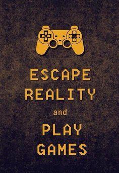 Joge para fugir da realidade!