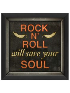 Rock N Roll Will Save Your Soul