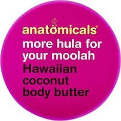 Anatomicals More Hula For Your Moolah Hawaiian Coconut Body Butter Body Lotions, Hula, Body Butter, Body Care, Bath And Body, Hawaiian, Hair Care, Moisturizer, Coconut