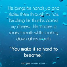 Ugly Love by Colleen Hoover. If you haven't read this book, YOU NEED TOO!!