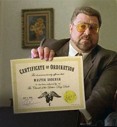 Do u like to kick back Dude?  Become a Dudeist Preist! Make a difference while kickin back!  This is Your Ordination