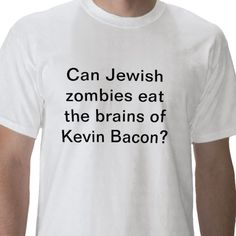 Can Jewish zombies eat the brains of Kevin Bacon?