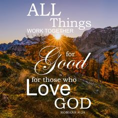 Romans All Things Work Together for Good - Free Bible Verse Art – Bible Verses To Go Popular Bible Verses, Inspirational Verses, Encouraging Bible Verses, Bible Verse Art, Bible Encouragement, Favorite Bible Verses, Bible Verses Quotes, Bible Scriptures, Pray Quotes