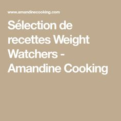 Sélection de recettes Weight Watchers - Amandine Cooking