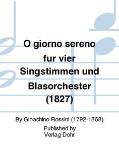 O giorno sereno fur vier Singstimmen und Blasorchester (1827)