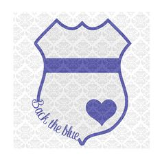 Back The Blue Police Officer Blue Lives Matter Badge Heart SVG DXF Ai Eps PNG Vector Instant Download Commercial Cut File Cricut Silhouette