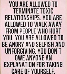 Own your Space.   Command it.  Drop the burdens and walk away.  Purge the toxicity and breathe clean.  The Only person we HAVE to tolerate is Ourselves.  If you don't make yourself a priority, don't expect anyone else to.