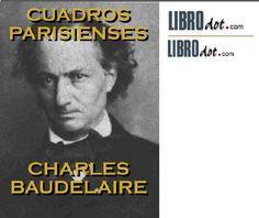 Charles Baudelaire - Cuadros Parisienses