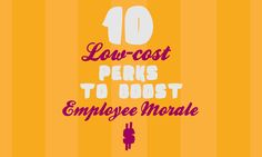 10 Low-Cost Perks to Boost Employee Morale