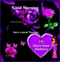 Good Morning Have A Great Tuesday