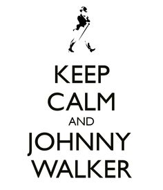 KEEP CALM AND JOHNNY WALKER. Another original poster design created with the Keep Calm-o-matic. Buy this design or create your own original Keep Calm design now. Keep Walking, Good Advice, Keep Calm, Feelings, Survival, Iphone, Printables, Stay Calm