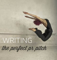 Follow this list of Do's and Don'ts to write the perfect public relations pitch. #PR