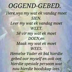 Oggend-gebed Afrikaans Language, Goeie More, Afrikaans Quotes, Kids Poems, Inspirational Qoutes, Prayer Board, Special Quotes, Daily Prayer, Dear God
