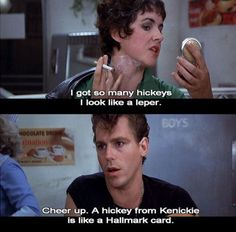 . . .a hickey from Kenickie is like a Hallmark card. . .one of my favorite lines of the movie!  lol