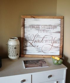 Custom handmade painted wooden sign with How Sweet It Is To Be Loved By You Sign on it.  This custom sign looks lovely as wedding décor, at a