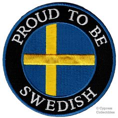 PROUD to be SWEDISH patch embroidered iron-on Sweden Flag biker applique by SouvenirPatch on Etsy https://www.etsy.com/listing/195227232/proud-to-be-swedish-patch-embroidered