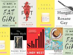 From Naomi Klein to Lindy West to Roxane Gay, writers are tackling body image in complicated, inspiring and honest ways.