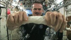 Ever tried to wring out a cloth in space? Nightmare.